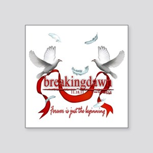 "Breakingdawn Forever is jus Square Sticker 3"" x 3"""