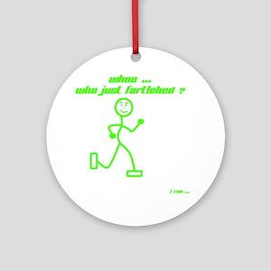 WhoaWhoJustFartleked_Green Round Ornament