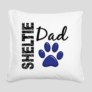 D Sheltie Dad 2 Square Canvas Pillow