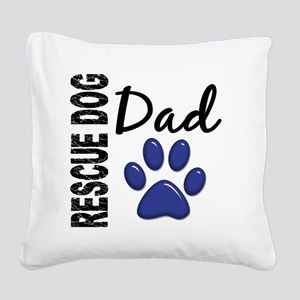 D Rescue Dog Dad 2 Square Canvas Pillow