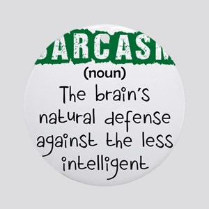 Sarcasm Round Ornament
