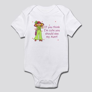 If you think I'm cute See AUNT Infant Bodysuit