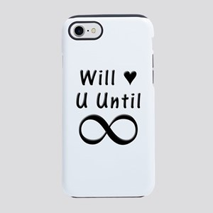 Will Love You Until Infinity iPhone 7 Tough Case