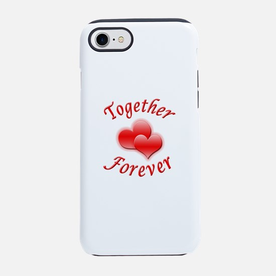 Together Forever iPhone 7 Tough Case