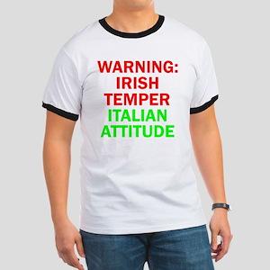 WARNINGIRISHTEMPER ITALIAN ATTITUDE Ringer T
