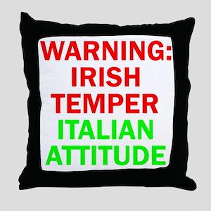 WARNINGIRISHTEMPER ITALIAN ATTITUDE Throw Pillow