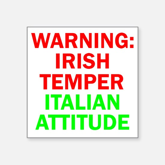 "WARNINGIRISHTEMPER ITALIAN  Square Sticker 3"" x 3"""