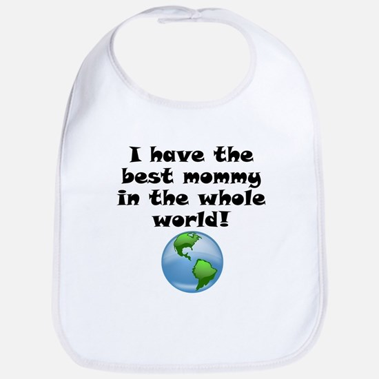 Best Mommy In The Whole World Bib