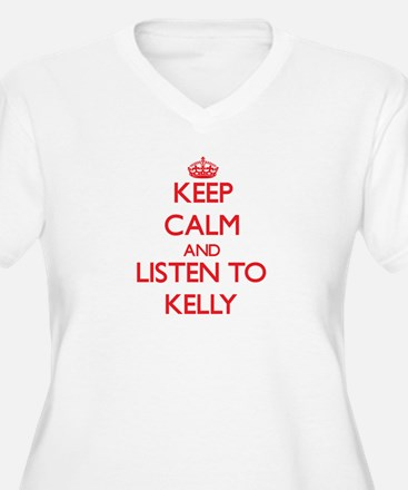 Keep Calm and listen to Kelly Plus Size T-Shirt