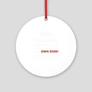 BBQ apron disclaimer white cp Round Ornament
