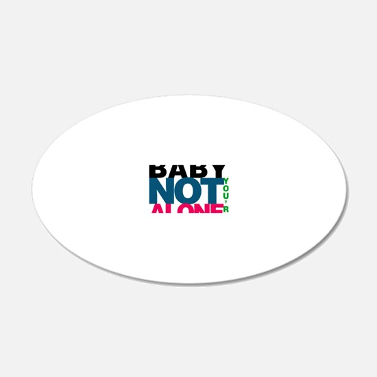 Baby Youre Not Alone Wall Decal