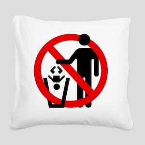 No-Trashing-Babies Square Canvas Pillow