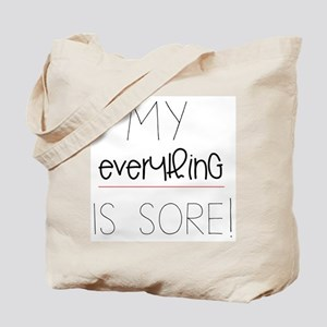 My Everything is Sore Tote Bag