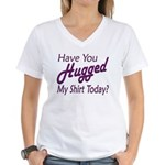 Have You Hugged My Women's V-Neck T-Shirt