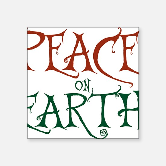 "Peace On Earth Square Sticker 3"" x 3"""