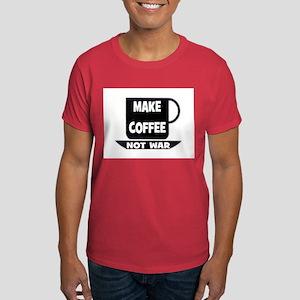 MAKE COFFEE - NOT WAR Dark T-Shirt