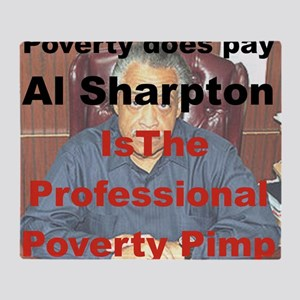 POVERTY DOES PAY AL SHARPTON THE PRO Throw Blanket