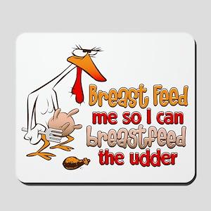 Breast Feed Me Mousepad