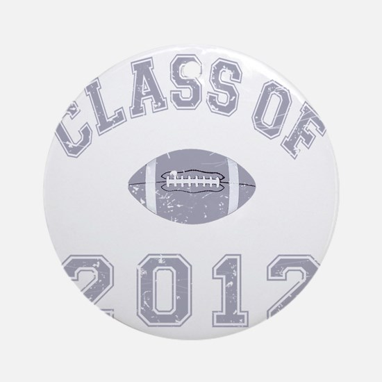 Class Of 2012 Football - Grey 2 D Round Ornament