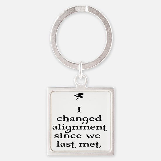 I changed alignment since we last  Square Keychain