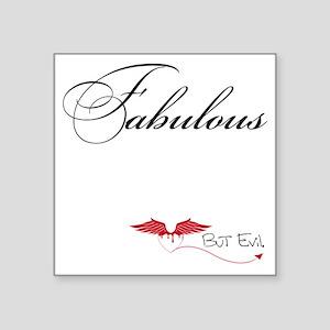 "fabulous Square Sticker 3"" x 3"""