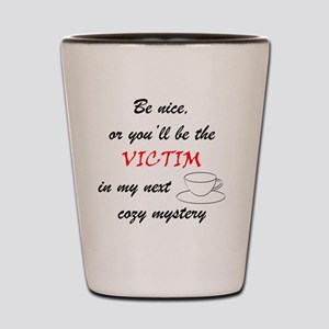 Be Nice Cup copy Shot Glass