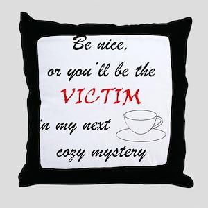 Be Nice Cup copy Throw Pillow