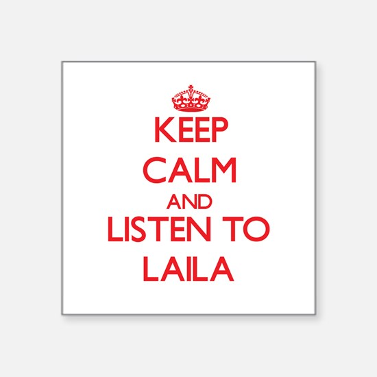 Keep Calm and listen to Laila Sticker