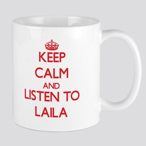 Keep Calm and listen to Laila Mugs