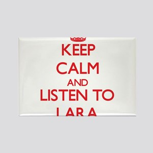 Keep Calm and listen to Lara Magnets