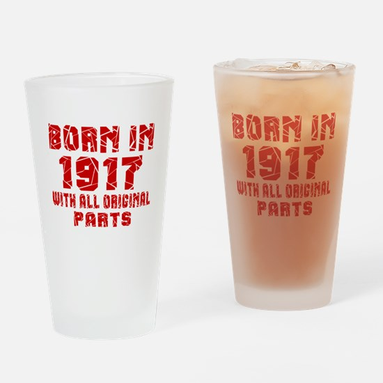 Born In 1917 With All Original Part Drinking Glass