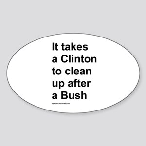It takes a Clinton to clean up after a Bush Sticke