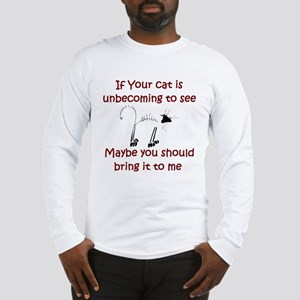 If Your Cat Is Unbecoming To Long Sleeve T-Shirt