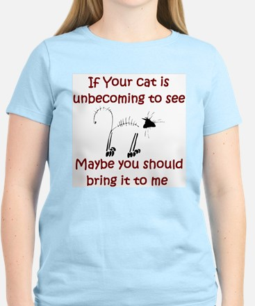 If Your Cat Is Unbecoming To Women's Light T-Shir