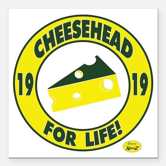 """cheeseheadforlife1919 Square Car Magnet 3"""" x 3"""""""