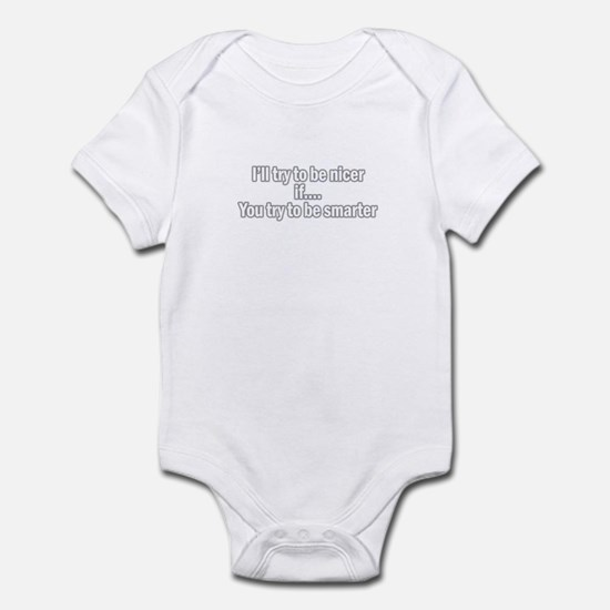 i'll try to be nicer if you t Infant Bodysuit