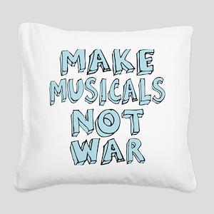 MAKE-MUSICALS-NOT-WAR2 Square Canvas Pillow