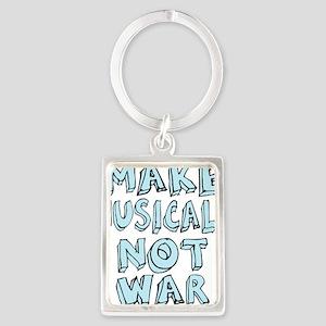 MAKE-MUSICALS-NOT-WAR2 Portrait Keychain