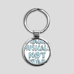 MAKE-MUSICALS-NOT-WAR2 Round Keychain