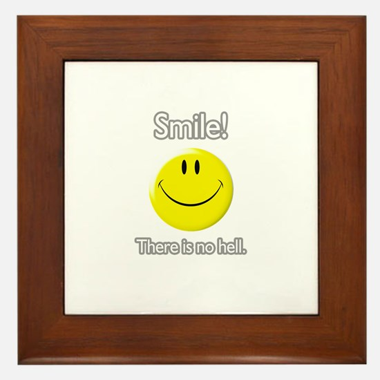 smile! there is no hell.  Framed Tile