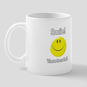 smile! there is no hell.  Mug