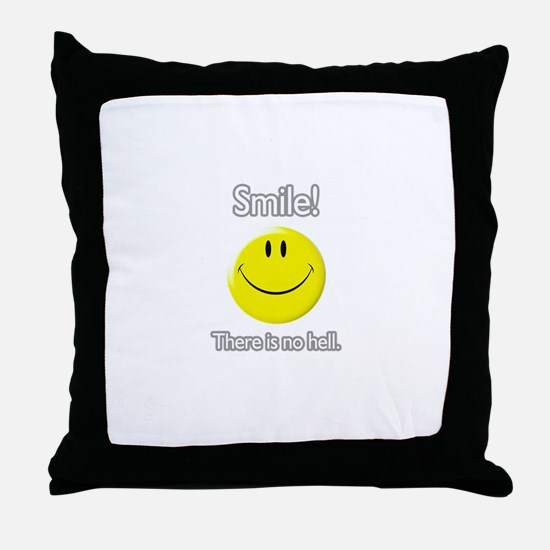 smile! there is no hell.  Throw Pillow
