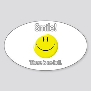 smile! there is no hell. Oval Sticker