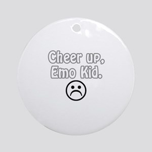 Cheer up, emo kid  Ornament (Round)