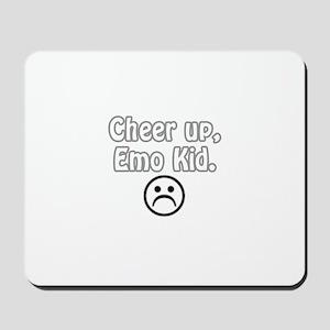 Cheer up, emo kid  Mousepad