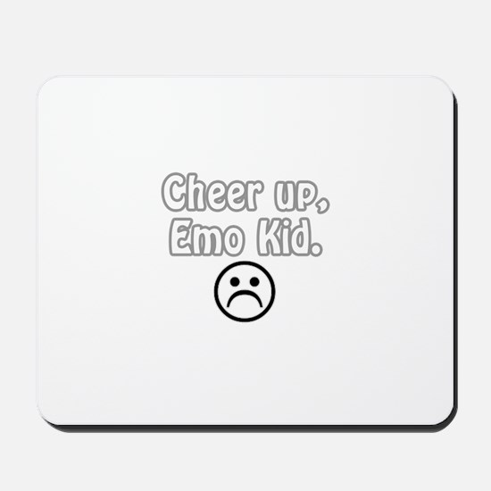 Cheer up, emo kid  Mousepad