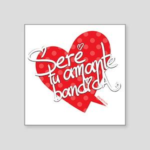 """SERE TU AMANTE BANDIDA Square Sticker 3"""" x 3"""""""