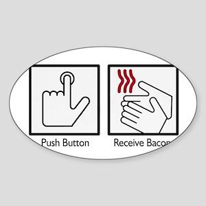 Push Button, Recieve Bacon Oval Sticker