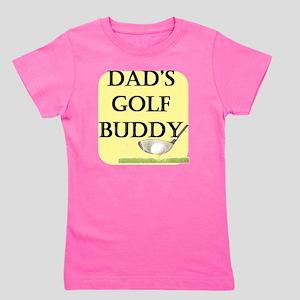dads golf buddy Girl's Tee