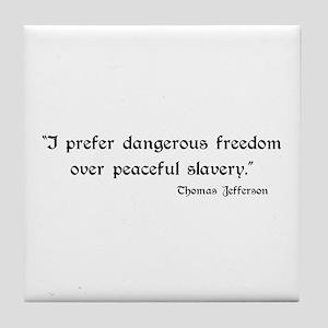 Dangerous freedom Tile Coaster